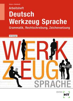 Arbeitsheft mit eingetragenen Lösungen Deutsch – Werkzeug Sprache von Güven,  Gülçimen, Reinhardt,  Gabriele