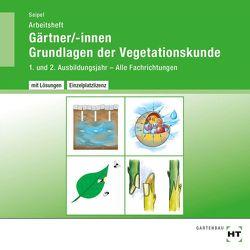 Arbeitsheft mit eingetragenen Lösungen Gärtner/-innen Grundlagen der Vegetationskunde von Seipel,  Holger