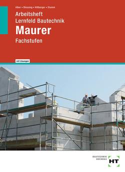 Arbeitsheft mit eingetragenen Lösungen Lernfeld Bautechnik Maurer von Alber,  Christa, Blessing,  Ralf, Hillberger,  Gerd, Stumm,  Kai-Michael