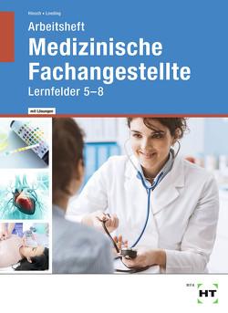 Arbeitsheft mit eingetragenen Lösungen Medizinische Fachangestellte von Hinsch,  Andrea, Loeding,  Ingrid