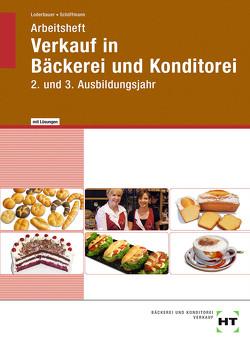 Arbeitsheft mit eingetragenen Lösungen Verkauf in Bäckerei und Konditorei von Loderbauer,  Josef, Schöffmann,  Tanja