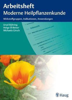 Arbeitsheft Moderne Heilpflanzenkunde von Bühring,  Ursel, Ell-Beiser,  Helga, Girsch,  Michaela