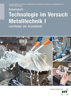 Arbeitsheft Technologie im Versuch Metalltechnik 1