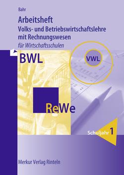 Arbeitsheft Volks- und Betriebswirtschaftslehre mit Rechnungswesen von Bahr,  Annelie