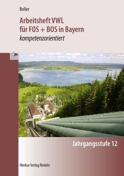 Arbeitsheft VWL für FOS + BOS in Bayern von Boller,  Eberhard
