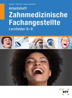 Arbeitsheft Zahnmedizinische Fachangestellte von Kurbjuhn,  Stefan, Schierhorn,  Monika, Soltau,  Eike, Werwitzke,  Sabine