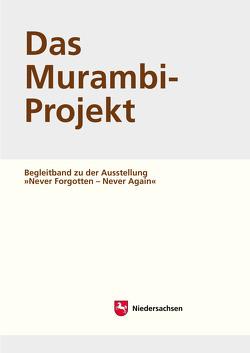 Arbeitshefte zur Denkmalpflege in Niedersachsen / Das Murambi-Projekt von Krafczyk,  Christina, Lehmann,  Monika, Püschel,  Klaus, Schaarschmidt,  Dorte