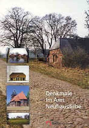 Arbeitshefte zur Denkmalpflege in Niedersachsen / Denkmale im Amt Neuhaus/Elbe von Frühauf,  Anne, Sänger,  Falk R, Segers-Glocke,  Christiane, Vonend,  Dietmar, Weinmann,  Rudi