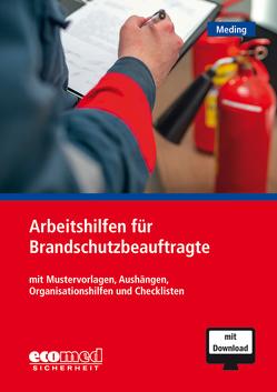 Die wichtigsten Arbeitshilfen für Brandschutzbeauftragte von Meding,  Klaus