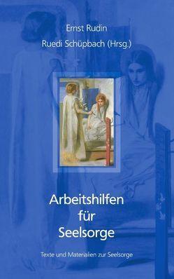 Arbeitshilfen für Seelsorge von Rudin,  Ernst, Schüpbach,  Ruedi