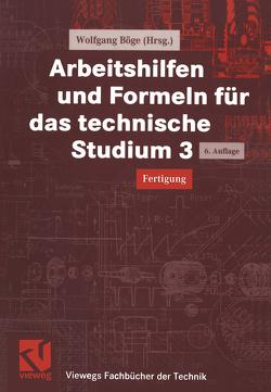 Arbeitshilfen und Formeln für das technische Studium 3 von Böge,  Wolfgang, Wittig,  Heinz