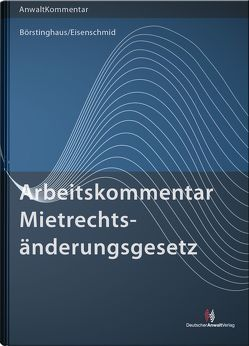 ArbeitsKommentar Mietrechtsänderungsgesetz von Börstinghaus,  Ulf, Eisenschmid,  Norbert