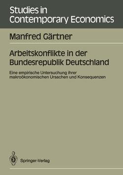 Arbeitskonflikte in der Bundesrepublik Deutschland von Gärtner,  Manfred