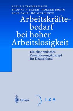 Arbeitskräftebedarf bei hoher Arbeitslosigkeit von Bauer,  Thomas K., Bonin,  Holger, Fahr,  Rene, Hinte,  Holger, Zimmermann,  Klaus F.