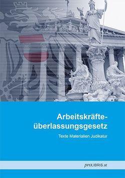 Arbeitskräfteüberlassungsgesetz von proLIBRIS VerlagsgesmbH