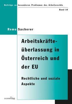 Arbeitskräfteüberlassung in Österreich und der Europäischen Union von Sacherer,  Remo