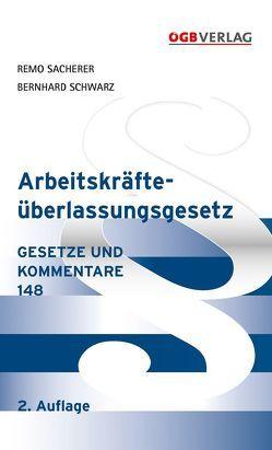 Arbeitskräfteüberlassungsgesetz von Sacherer,  Remo, Schwarz,  Bernhard