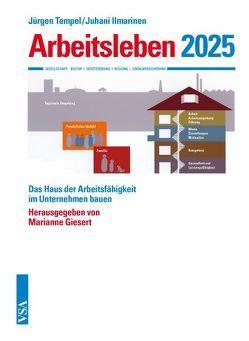 Arbeitsleben 2025 von Giesert,  Marianne, Ilmarinen,  Juhani, Tempel,  Jürgen