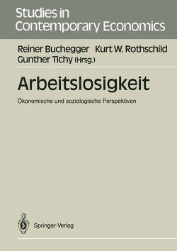 Arbeitslosigkeit von Buchegger,  Reiner, Mittendorfer,  Ilse, Rothschild,  Kurt W, Tichy,  Gunther