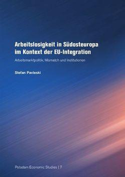 Arbeitslosigkeit in Südosteuropa im Kontext der EU-Integration von Pavleski,  Stefan