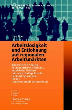 Arbeitslosigkeit und Entlohnung auf regionalen Arbeitsmärkten von Blien,  Uwe