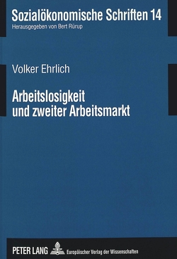 Arbeitslosigkeit und zweiter Arbeitsmarkt von Ehrlich,  Volker