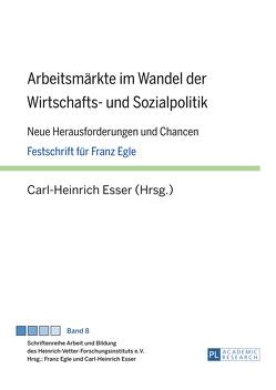 Arbeitsmärkte im Wandel der Wirtschafts- und Sozialpolitik von Esser,  Carl-Heinrich