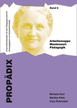 Arbeitsmappe Montessori-Pädagogik von Durt,  Mariana, Klein,  Martina, Ruhrmann,  Cora