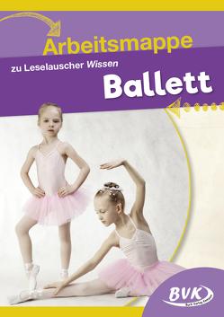 Arbeitsmappe zu Leselauscher Wissen Ballett von BVK