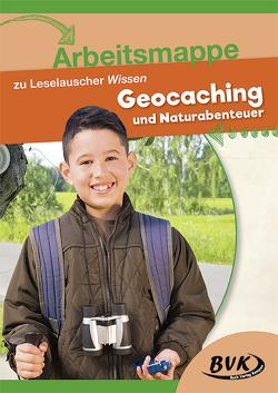 """Arbeitsmappe zu Leselauscher Wissen """"Geocaching und Naturabenteuer"""" von BVK"""