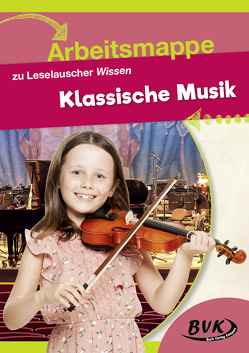 Arbeitsmappe zu Leselauscher Wissen Klassische Musik von BVK