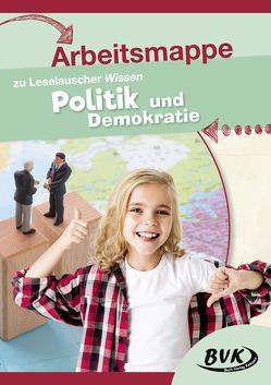 Arbeitsmappe zu Leselauscher Wissen Politik und Demokratie von BVK