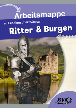 Arbeitsmappe zu Leselauscher Wissen Ritter & Burgen von Buch Verlag Kempen,  BVK