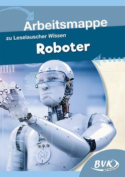 Arbeitsmappe zu Leselauscher Wissen Roboter von BVK