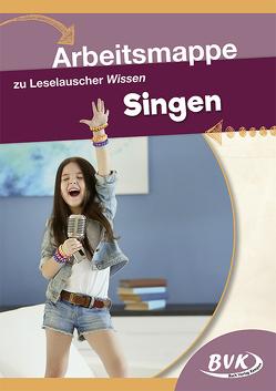 Arbeitsmappe zu Leselauscher Wissen Singen von BVK