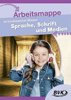 """Arbeitsmappe zu Leselauscher Wissen """"Sprache, Schrift und Medien"""" von BVK"""