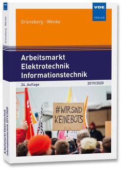 Arbeitsmarkt Elektrotechnik Informationstechnik 2019/2020 von Grüneberg,  Jürgen, Wenke,  Ingo-Gerald