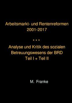 Arbeitsmarkt- und Rentenreformen 2001-2017 – überarbeitete Auflage 2018 von Franke,  Manfred