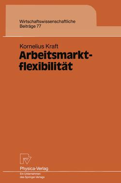 Arbeitsmarktflexibilität von Kraft,  Kornelius