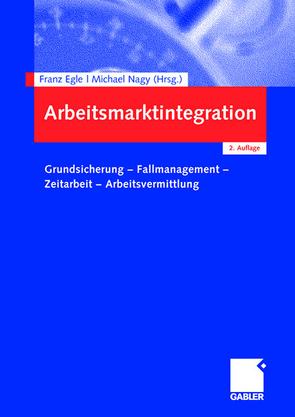 Arbeitsmarktintegration von Egle,  Franz, Nagy,  Michael