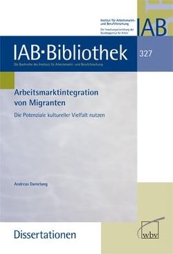 Arbeitsmarktintegration von Migranten von Damelang,  Andreas
