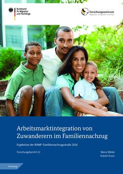 Arbeitsmarktintegration von Zuwanderern im Familiennachzug von Evers,  Katalin, Wälde,  Marie