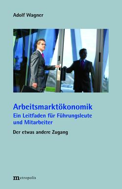 Arbeitsmarktökonomik von Wagner,  Adolf