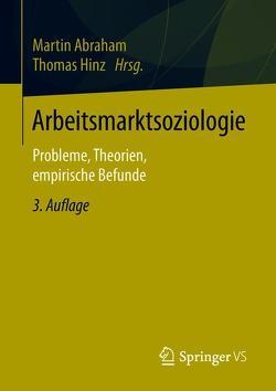 Arbeitsmarktsoziologie von Abraham,  Martin, Hinz,  Thomas