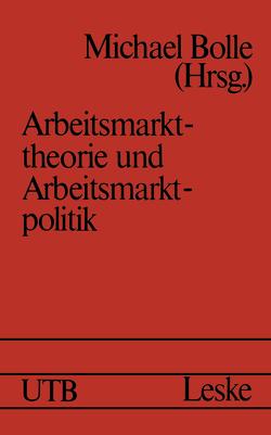 Arbeitsmarkttheorie und Arbeitsmarktpolitik von Bollé,  Michael