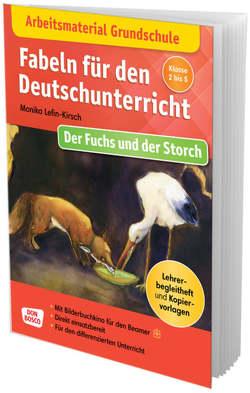 Arbeitsmaterial Grundschule. Fabeln für den Deutschunterricht: Der Fuchs und der Storch von Lefin,  Petra, Lefin-Kirsch,  Monika