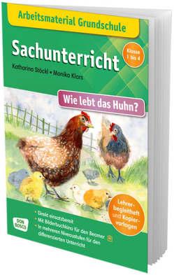 Arbeitsmaterial Grundschule. Sachunterricht. Wie lebt das Huhn? von Stöckl-Bauer,  Katharina