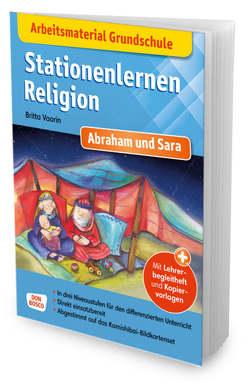 Arbeitsmaterial Grundschule. Stationenlernen Religion. Abraham und Sara von Lefin,  Petra, Vaorin,  Britta