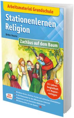 Arbeitsmaterial Grundschule. Stationenlernen Religion: Zachäus auf dem Baum von Lefin,  Petra, Vaorin,  Britta
