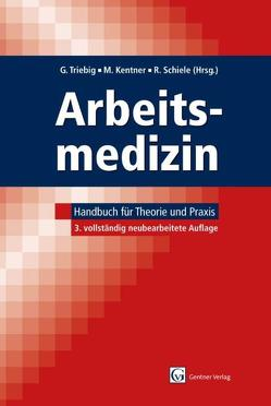 Arbeitsmedizin von Kentner,  Michael, Schiele,  Rainer, Triebig,  Gerhard
